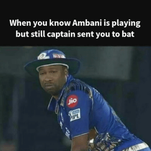 Memes, 🤖, and Bat: When you know Ambani is playing  but still captain sent you to bat  jio ~Sahil Tweets