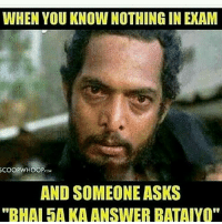 "you know nothing: WHEN YOU KNOW NOTHING IN EXAM  SCOOP CORP.  AND SOMEONE ASKS  ""BHAI DA KA ANSWER BATAIYO"""
