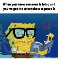 Funny, Home, and Screenshots: When you know someone is lying and  you've got the screenshots to prove it I just find it FUNNY how on October 17th at 1:24 PM you said were home but you snapchatted at a bar. Idk it's just funny...