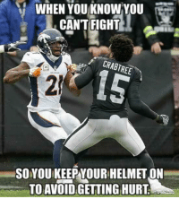 Fight, Helmet, and You: WHEN YOU KNOW YOU  CAN'T FIGHT  CRABTREE  2F  SO YOU KEEP YOUR HELMET ON  TO AVOID GETTING HURT 💀💀💀💀💀💀💀💀💀💀💀💀