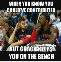 WHEN YOU KNOW YOU  COULDVE CONTRIBUTED  ORONO  TORO  ephshenouda  ABUT COACH KEERS  YOU ON THE BENCH Credit: @josephshenouda If you've got a good Raptors meme slide into the DM's too RTZ WeTheNorth -VinceBosh