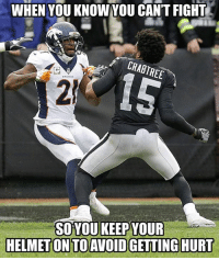 Nfl, Fight, and Aqib Talib: WHEN YOU KNOWYOU CANT FIGHT  RABTREE  SOYOUKEEP YOUR  HELMET ONTO AVOID GETTING HURT Aqib Talib...