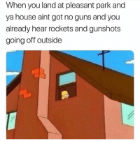 Funny, Guns, and House: When you land at pleasant park and  ya house aint got no guns and you  already hear rockets and gunshots  going off outside 👀