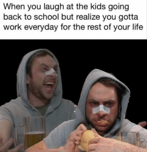 From mirth to misery via /r/memes https://ift.tt/2LhMUwT: When you laugh at the kids going  back to school but realize you gotta  work everyday for the rest of your life From mirth to misery via /r/memes https://ift.tt/2LhMUwT