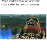 Lean, Chair, and MeIRL: When you lean back too far in your  chair and hit the point of no return Meirl