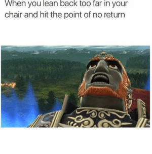 Dank, Lean, and Memes: When you lean back too far in your  chair and hit the point of no return Its like its a law of the universe or something by SebiDean42 MORE MEMES