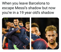 Barcelona, Memes, and 🤖: When you leave Barcelona to  escape Messi's shadow but now  you're in a 19 year old's shadow
