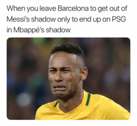 Life comes at you fast: When you leave Barcelona to get out of  Messi's shadow only to end up on PSG  in Mbappé's shadow Life comes at you fast