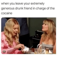 No one will notice a thing!: when you leave your extremely  generous drunk friend in charge of the  cocaine  GIF No one will notice a thing!