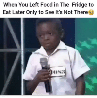 Food, Funny, and Com: When You Left Food in The Fridge to  Eat Later Only to See It's Not There 😂😂🎯 funniest15 viralcypher funniest15seconds Rp @shogunz_cbmg Www.viralcypher.com