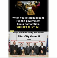 America, Ass, and Facebook: When you let Republicans  run the government  like a corporation,  YOU GET FLINT, MI.  DEMOCRATS  Except Flint Isn't Run By Republicans  Flint City Council  2015  Democrat  emee  Democrat Democrat  Democrat  Democrat LOL OCCUPY DEMOCRATS SUCKS SO MUCH ASS AT MEMEING! flintmichigan trumpmemes liberals libbys democraps liberallogic liberal maga conservative constitution presidenttrump resist thetypicalliberal typicalliberal merica america stupiddemocrats donaldtrump trump2016 patriot trump yeeyee presidentdonaldtrump draintheswamp makeamericagreatagain trumptrain triggered CHECK OUT MY WEBSITE AND STORE!🌐 thetypicalliberal.net-store 🥇Join our closed group on Facebook. For top fans only: Right Wing Savages🥇 Add me on Snapchat and get to know me. Don't be a stranger: thetypicallibby Partners: @theunapologeticpatriot 🇺🇸 @too_savage_for_democrats 🐍 @thelastgreatstand 🇺🇸 @always.right 🐘 @keepamerica.usa ☠️ @republicangirlapparel 🎀 @drunkenrepublican 🍺 TURN ON POST NOTIFICATIONS! Make sure to check out our joint Facebook - Right Wing Savages Joint Instagram - @rightwingsavages