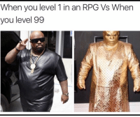 When you level 1 in an RPG Vs When  you level 99