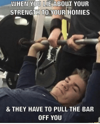 Memes, Chest Day, and 🤖: WHEN YOU LIE  ABOUT YOUR  STRENGTH TO YOUR HOMIES  & THEY HAVE TO PULL THE BAR  OFF YOU ...... .....Stay safe this international chest day .. 💥💥💥💥💥💥 FOLLOW US . ⬇️⬇️⬇️⬇️⬇️⬇️⬇️⬇️⬇️⬇️⬇️⬇️ 🔥🔥@bodybuilding_humour 🔥🔥 ⬆️⬆️⬆️⬆️⬆️⬆️⬆️⬆️⬆️⬆️⬆️⬆️ ... bodybuilding gymmemes crossfit strong motivation powerlifting quotes gymhumour deadlift squat bench gymhumour funny legday motivation girlswholift fitchick mma gymhumor gym gymmotivation gymproblems gymflow wwe