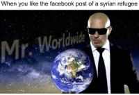 "<p>Mr. Worldwide memes show great potential for a short term investment, BUY NOW!!!! via /r/MemeEconomy <a href=""http://ift.tt/2r3Q6Td"">http://ift.tt/2r3Q6Td</a></p>: When you like the facebook post of a syrian refugee  Mr <p>Mr. Worldwide memes show great potential for a short term investment, BUY NOW!!!! via /r/MemeEconomy <a href=""http://ift.tt/2r3Q6Td"">http://ift.tt/2r3Q6Td</a></p>"