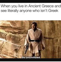 Cake, Greece, and Live: When you live in Ancient Greece and  see literally anyone who isn't Greek  32  So uncivilized. Its my cake day!