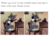 "<p>Tom and Jerry memes on the rise! BUY BUY BUY! via /r/MemeEconomy <a href=""http://ift.tt/2h7oFVj"">http://ift.tt/2h7oFVj</a></p>: When you live in the middle east and see a  man with only three wives  Stone him <p>Tom and Jerry memes on the rise! BUY BUY BUY! via /r/MemeEconomy <a href=""http://ift.tt/2h7oFVj"">http://ift.tt/2h7oFVj</a></p>"
