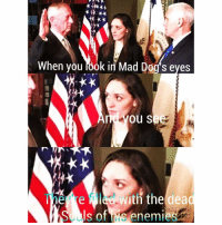 Memes, 🤖, and Dea: when you look in Mad Dogs eyes  you S  The e with the dea  s of enemies KILLLLLLLL💀