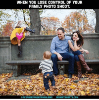 Memes, The Holiday, and 🤖: WHEN YOU LOSE CONTROL OF YOUR  FAMILY PHOTO SHOOT  AVERAGEPARENTPROBLEMS MOMMYSHORTS.COM Personally, I think the holidays would be much more fun if everyone used their worst family photo outtakes for their holiday cards. Tag your pics averageholidayproblems! photo: @mscott218