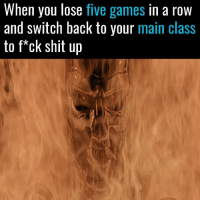 "When you're trying to learn a new class... https://t.co/km9mUEwKyl: When you lose five games in a row  and switch back to your main class  to f""ck shit up When you're trying to learn a new class... https://t.co/km9mUEwKyl"