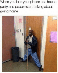 Memes, 🤖, and Via: When you lose your phone at a house  party and people start talking about  going home you shall not pass! 😂 (via: reddit-adame89)