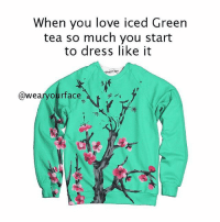 Got Iced tea running through my veins 😤💪 get it @wearyourface they got some fire🔥🔥: When you love iced Green  tea so much you start  to dress like it  @wearyourface  )  ,»︿ Got Iced tea running through my veins 😤💪 get it @wearyourface they got some fire🔥🔥