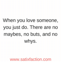 https://t.co/GjCW7Q4qgF: When you love someone,  you just do. There are no  maybes, no buts, and no  whys.  www.satixfaction.com https://t.co/GjCW7Q4qgF