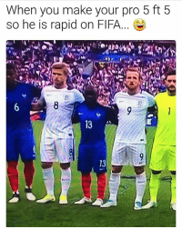 Fifa, Memes, and Pro: When you make your pro 5 ft 5  so he is rapid on FIFA... 😂😂😂