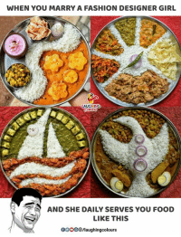 fashion designer: WHEN YOU MARRY A FASHION DESIGNER GIRL  AUGHING  AND SHE DAILY SERVES YOU FOOD  LIKE THIS  000 (98/laughingcolours