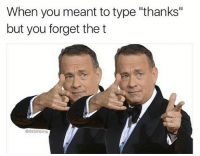 """Memes, 🤖, and Forgeted: When you meant totype """"thanks""""  but you forget the t  @dabmoms Why God..."""