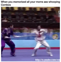 Ass, Funny, and Moms: When you memorized all your moms ass whooping  Combos  hup://u.youku.com/c 😂