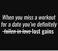 Definitely, Gym, and Lost: When you miss a workout  for a date you've definitely  aHef -in He-lost gains Hahah definitely! 🤔 . @DOYOUEVEN 👈🏼🖤 70% OFF BLACKOUT SALE IS NOW LIVE! 🖤 tap the link in our BIO! 💸