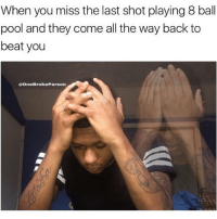 This why ion fw 8 ball no more plus my phone cracked @sanduskybih: When you miss the last shot playing 8 ball  pool and they come all the way back to  beat you  One Broke Person This why ion fw 8 ball no more plus my phone cracked @sanduskybih