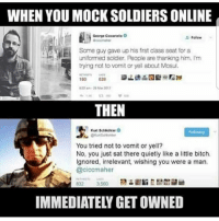 GOT EM!🇺🇸🇺🇸🇺🇸🇺🇸🇺🇸 presidenttrump resist stupidliberals merica america stupiddemocrats donaldtrump guncontrol patriot trump yeeyee presidentdonaldtrump draintheswamp makeamericagreatagain trumptrain triggered ------------------ FOLLOW👉🏼 @conservative.american 👈🏼 FOR MORE🇺🇸🇺🇸: WHEN YOU MOCK SOLDIERS ONLINE  Some guy gave up his first class seat for a  uniformed soldier. People are thanking him. I'm  tryng not to vonit or yell about Mosul.  THEN  You tried not to vomit or yell?  No, you just sat there quietly like a little bitch.  Ignored, irrelevant, wishing you were a man.  @ciccmaher  IMMEDIATELY GET OWNED GOT EM!🇺🇸🇺🇸🇺🇸🇺🇸🇺🇸 presidenttrump resist stupidliberals merica america stupiddemocrats donaldtrump guncontrol patriot trump yeeyee presidentdonaldtrump draintheswamp makeamericagreatagain trumptrain triggered ------------------ FOLLOW👉🏼 @conservative.american 👈🏼 FOR MORE🇺🇸🇺🇸