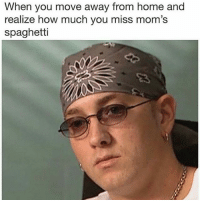 😂😂 home sick: When you move away from home and  realize how much you miss mom's  spaghetti 😂😂 home sick