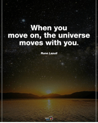 Memes, Tag Someone, and 🤖: When you  move on, the universe  moves with you.  Rune Lazuli  POSITVE Tag someone who needs to read this. When you move on, the universe moves with you. - Rune Lazuli positiveenergyplus