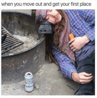 Dank Memes, Nice, and Move: when you move out and get your first place Must b nice @wolfgrillz