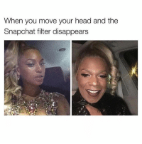 Ffs 😂 goodgirlwithbadthoughts 💅🏼: When you move your head and the  Snapchat filter disappears Ffs 😂 goodgirlwithbadthoughts 💅🏼