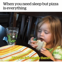 Fall, Life, and Pizza: When you need sleep but pizza  is everything  Did vou fall asleep there? Show this to someone who understands that pizza is life 😂🍕