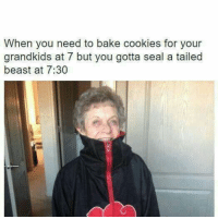 Tight schedule! ~ Might Guy: When you need to bake cookies for your  grandkids at 7 but you gotta seal a tailed  beast at 7:30 Tight schedule! ~ Might Guy