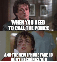 Bring your passport size photo with you everywhere. https://9gag.com/gag/ad91w2j/sc/timely?ref=fbsc: WHEN YOU NEED  TO CALL THE POLICE  AND THE NEW IPHONE FACE-10  DONTRECOGNIZE YOU Bring your passport size photo with you everywhere. https://9gag.com/gag/ad91w2j/sc/timely?ref=fbsc