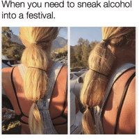 When you need to sneak alcohol  into a festival. Double tap if you would this fail lol meme