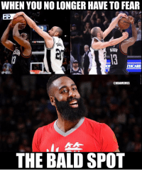 Basketball, Nba, and Sports: WHEN YOU NO LONGER HAVE TO FEAR  @NBAMEMES  THE BALD SPOT Free 😂 nbamemes nba harden ginobili spurs rockets