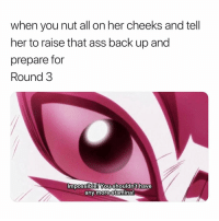 I Came Prepared. 😏😏 FullyStrapped: when you nut all on her cheeks and tell  her to raise that ass back up and  prepare for  Round 3  mpossible! You shouldn't have  any more stamina I Came Prepared. 😏😏 FullyStrapped