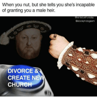 When you nut, but she tells you she's incapable  of granting you a male heir.  @rentsduethursday  Ostockphotogasm  DIVORCE &  CREATE NE  CHURCH @rentsduethursday and I collabed on this. I really feel like these nut buttons memes can be a powerful tool for education lmk what u think in the comments