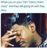 "Be Like, Crazy, and They: When you on your 12th ""Damn, that's  crazy"" and they still going on with they  story It be like this.. 😩💯 https://t.co/jigmrFOCyr"