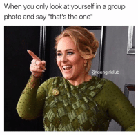 """Club, Girl, and One: When you only look at yourself in a group  photo and say """"that's the one""""  @teengirl club Because no one ever looks at anyone else's face but their own 🤓"""