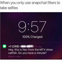 0dc7a4aec5a3 Catfished, Funny, and Mtv: When you only use snapchat filters to take  selfies