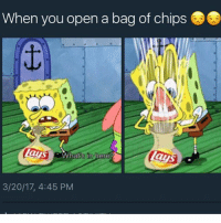 The 3rd one lmao 😭😭: When you open a bag of chips  Lays  Lays  What's in here  3/20/17, 4:45 PM The 3rd one lmao 😭😭