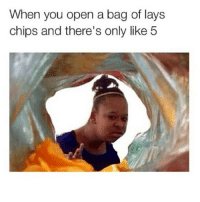 this is why i did even bother with lays no more 😂: When you open a bag of lays  chips and there's only like 5 this is why i did even bother with lays no more 😂