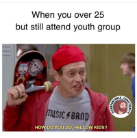 😂😂😭😭 Repost from @comfortable_christianity: When you over 25  but still attend youth group  QBLE  MUSIC BAND  HOW DO YOU DO, FELLOW KIDS? 😂😂😭😭 Repost from @comfortable_christianity